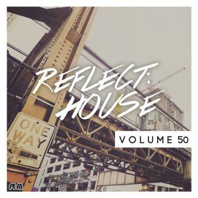 VA – Reflect:House Vol 50 (2017)
