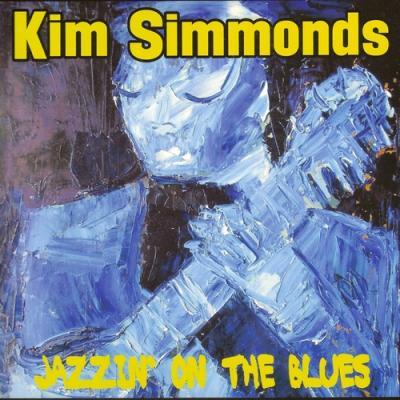 Kim Simmonds - Jazzin' On The Blues (2017)