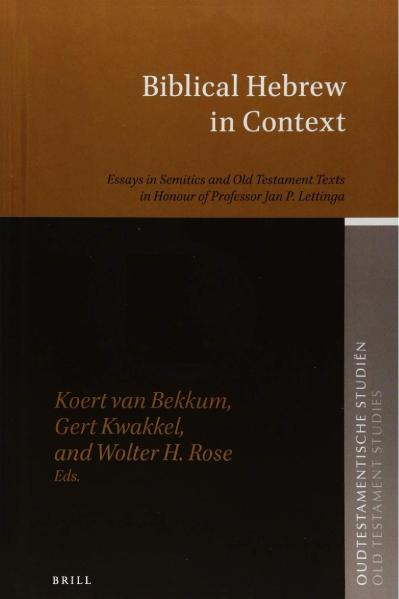 Biblical Hebrew in Context Essays in Semitics and Old Testament Texts in Honour of Professor Jan ...