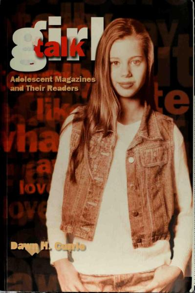 Girl Talk Adolescent Magazines and Their Readers