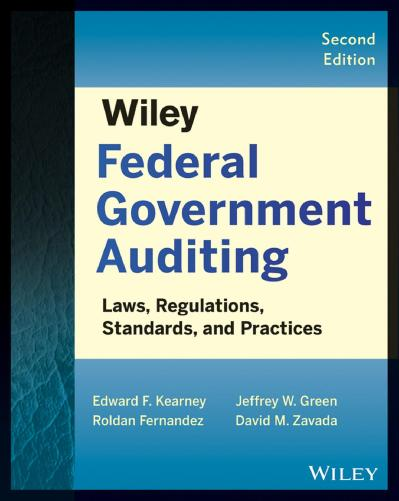 Wiley Federal Government Auditing Laws, Regulations, Standards, Practices, and Sarbanes-Oxley