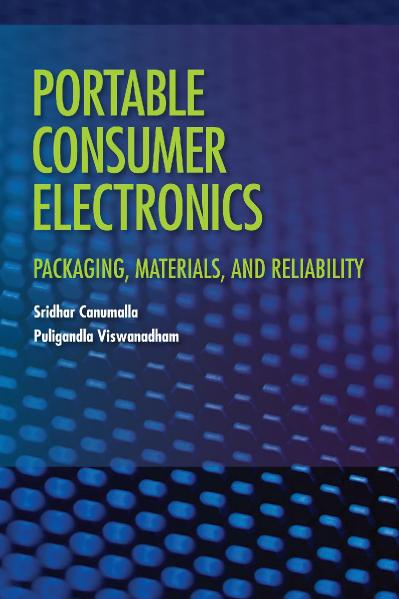 Portable Consumer Electronics Packaging, Materials, and Reliability