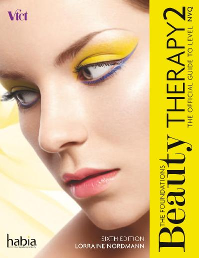 Beauty Therapy The Foundations The Official Guide to Level 2 NVQ, 6th Edition