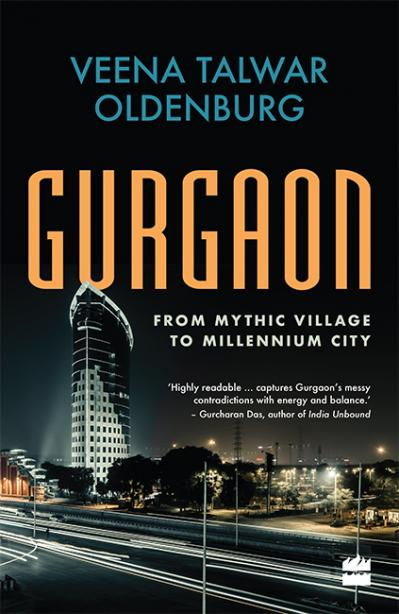 Gurgaon From Mythic Village to Millennium City